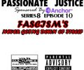 Passionate Justice VIII-10   Fascism's Never Going Down of Itself