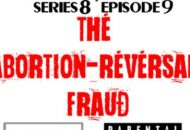 "Passionate Justice VIII-9  ""Abortion-Reversal"" Fraud … more >>"